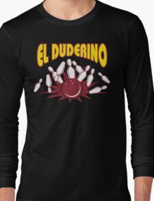 El Duderino Bowling T-Shirt Long Sleeve T-Shirt