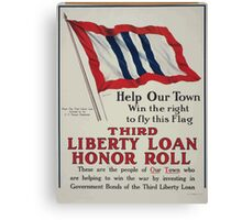 Help our town win the right to fly this flag Third Liberty Loan honor roll 002 Canvas Print