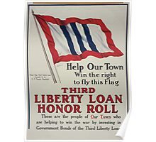 Help our town win the right to fly this flag Third Liberty Loan honor roll 002 Poster