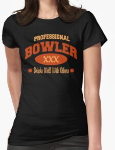 Drinks Well With Others Bowling T-Shirt Womens Fitted T-Shirt