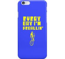 Everyday I'm Pedallin' iPhone Case/Skin