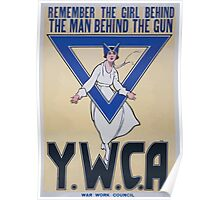 Remember the girl behind the man behind the gun YWCA War Work Council 002 Poster