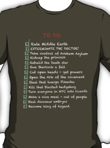 Villians busy 'to do' list T-Shirt