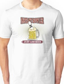 Instant Bowler Just  Add Beer Bowling T-Shirt Unisex T-Shirt
