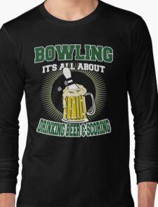 Drinking Beer & Scoring Bowling T-Shirt Long Sleeve T-Shirt