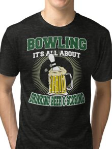 Drinking Beer & Scoring Bowling T-Shirt Tri-blend T-Shirt