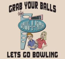 Grab Your Balls Let's Go Bowling T-Shirt by SportsT-Shirts