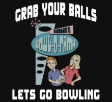 Grab Your Balls Let's Go Bowling T-Shirt Kids Clothes