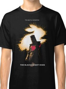 The Black Knight Rises (Text Version) Classic T-Shirt