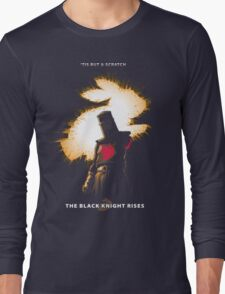 The Black Knight Rises (Text Version) Long Sleeve T-Shirt