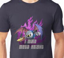 I MAIN META KNIGHT Unisex T-Shirt