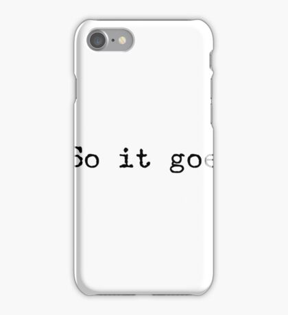 So it goes, Vonnegut quote iPhone Case/Skin