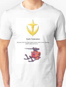 Earth Federation = Real Men. T-Shirt