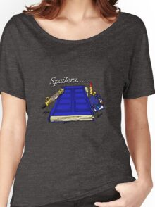 Spoilers..... Women's Relaxed Fit T-Shirt