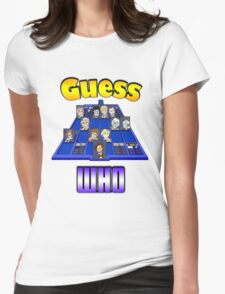 Guess Who Womens Fitted T-Shirt