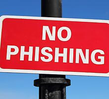 NO PHISHING Sign by Artberry