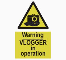 Warning Vlogger In Operation by Chris Johnson