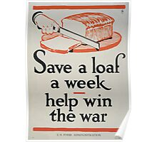 Save a loaf a week  help win the war1 0001 Poster