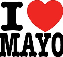 I LOVE MAYO by mmmorgann