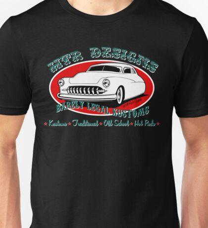 HTR Designs Barely Legal Kustoms garage Unisex T-Shirt