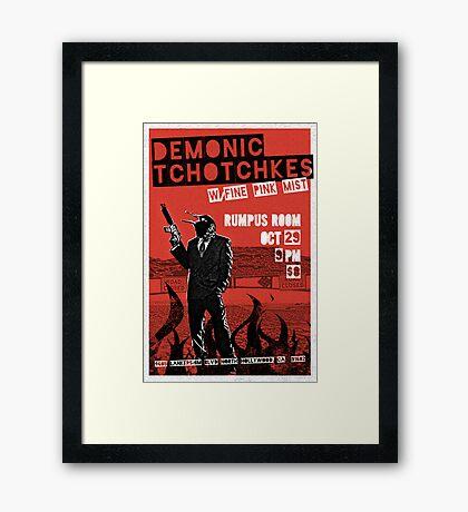 Fake band gig poster or t-shirt, DEMONIC TCHOTCHKES Framed Print