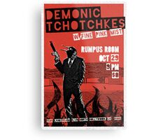 Fake band gig poster or t-shirt, DEMONIC TCHOTCHKES Metal Print