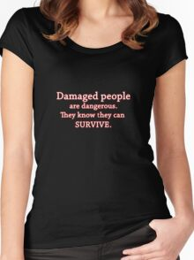 Damaged people are dangerous Women's Fitted Scoop T-Shirt