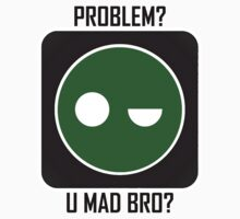 Superintendent PROBLEM? UMADBRO? T-Shirt