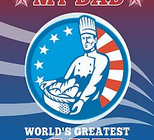 My Dad World's Greatest Baker Greeting Card Poster by patrimonio