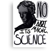 Not Magic, Science Canvas Print