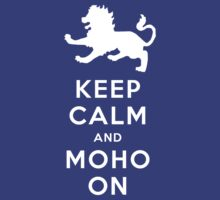 Keep Calm and MoHo On by gonnaflynow