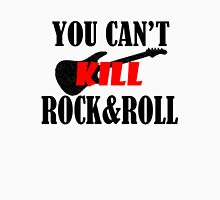 You Can't Kill Rock & Roll Unisex T-Shirt