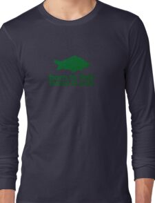 Born to fish forced to work Long Sleeve T-Shirt