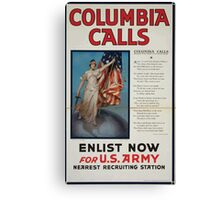 Columbia calls Enlist now for US Army 002 Canvas Print