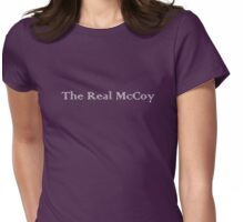 The Real McCoy real thing genuine article Womens Fitted T-Shirt