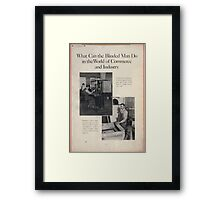 What can the blinded man do in the world of commerce and industry Framed Print
