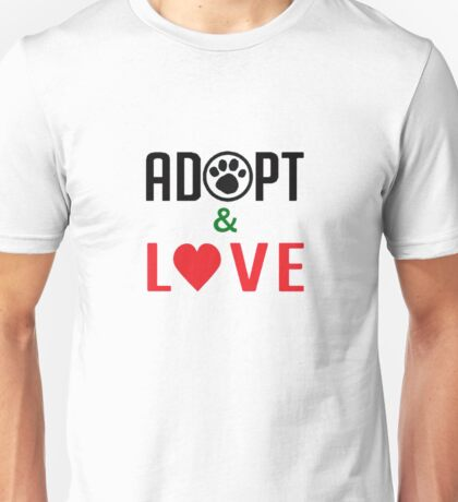 Adopt & Love (T-Shirt & Sticker ) Unisex T-Shirt