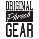 Original Phresh Gear-Tag us!!! on instagram! by Melanie Andujar