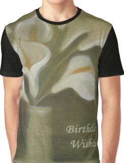 Calla Lilies Birthday Wishes Graphic T-Shirt