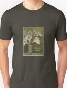 Calla Lilies Birthday Wishes Unisex T-Shirt
