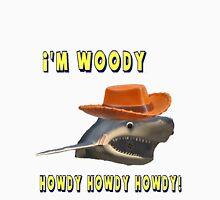 I'm Woody! Howdy howdy howdy! Unisex T-Shirt