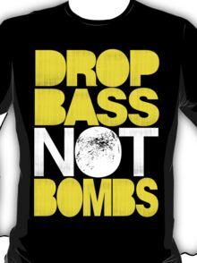 Drop Bass Not Bombs (Pt. II) [yellow] T-Shirt