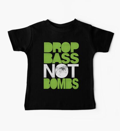 Drop Bass Not Bombs (Pt. II) [neon green] Baby Tee
