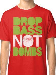 Drop Bass Not Bombs (Pt. II) [neon green] Classic T-Shirt