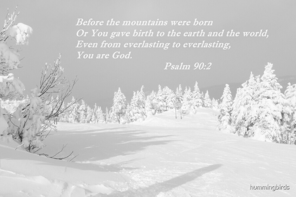 Everlasting God Psalm 90:2 by hummingbirds