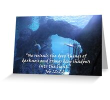 """Job 12:22""  by Carter L. Shepard Greeting Card"