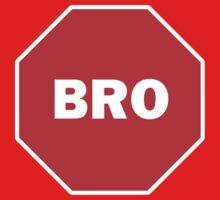 Stop, Bro. by Leevis