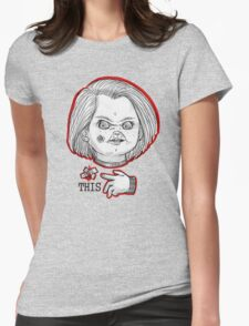 "CHUCKY ""THIS"" Womens Fitted T-Shirt"