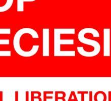 Stop Speciesism Sticker