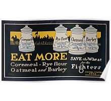Eat more cornmeal rye flour oatmeal and barley Save the wheat for the fighters 002 Poster